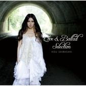 柴咲コウ(柴咲幸) Love & Ballad Selection:1667192943.jpg